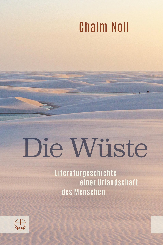 Chaim Noll liest: Die Wüste - Literaturgeschichte einer Urlandschaft des Menschen